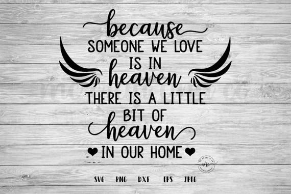 Because Someone We Love Is In Heaven Heaven In Our Home Etsy