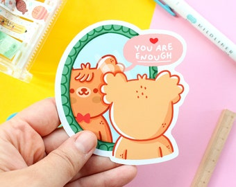 """Sticker """"You are enough"""" with Paco the Bear, waterproof vinyl sticker. 10cm stickers for laptop, water bottle or mirror!"""