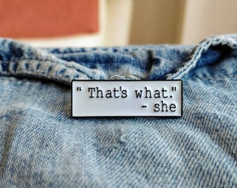 That's what she said Pin / Badge