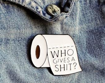 Who gives a S*** Pin/Badge