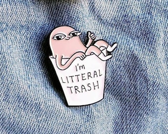 Litteral Trash Pin/Badge