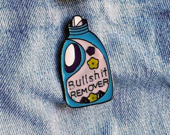 Bullsh*t Remover Pin/Badge