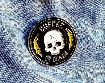 Coffee or Death Skull Pin/Badge