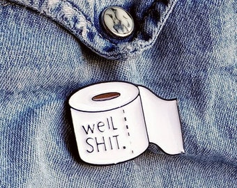 Well S*** Pin/Badge