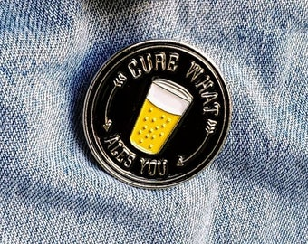 Cure What Ales You Pin/Badge