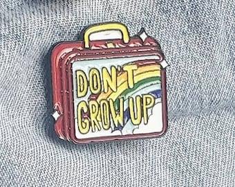 Don't Grow Up Pin/Badge