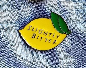 Slightly Bitter Pin/Badge