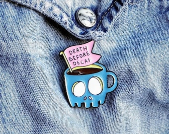 Death before Decaf Pin/Badge