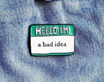 Bad Idea Name tag Pin/Badge