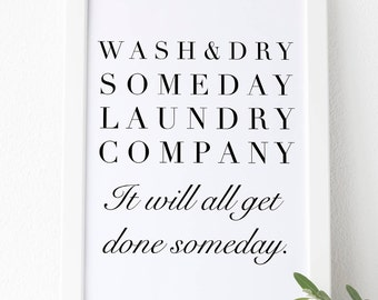 Wash and Dry, Laundry Prints, Laundry Room Printable Wall Art, Laundry Co Sign, Someday Laundry
