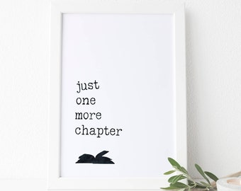 Book Print, Literary Quote Printable, Book Lover Gift, Just One More Chapter, Library Printable