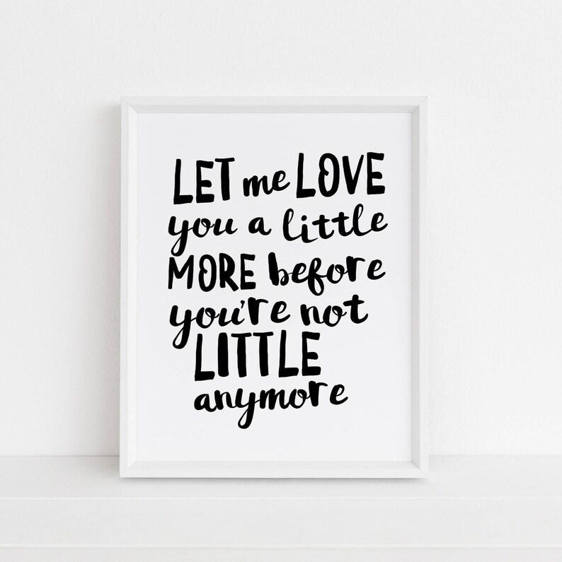 Let Me Love You Print Gender Neutral Nursery Nursery Quotes Etsy