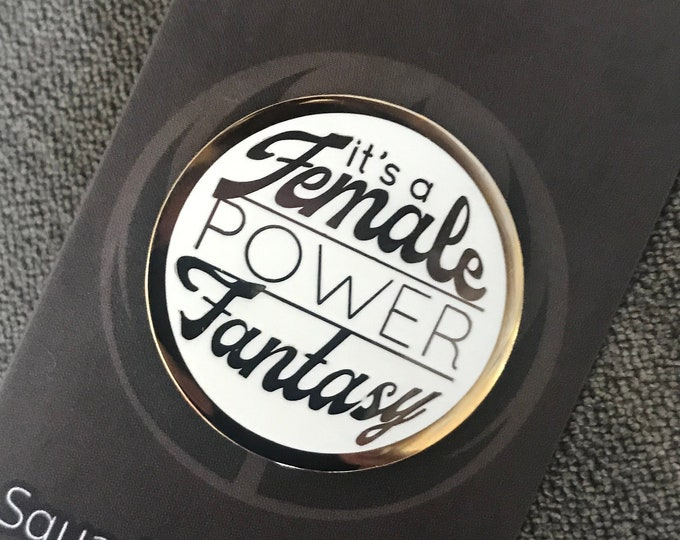 It's a Female Power Fantasy Enamel Pin - Limited Edition | CLEARANCE
