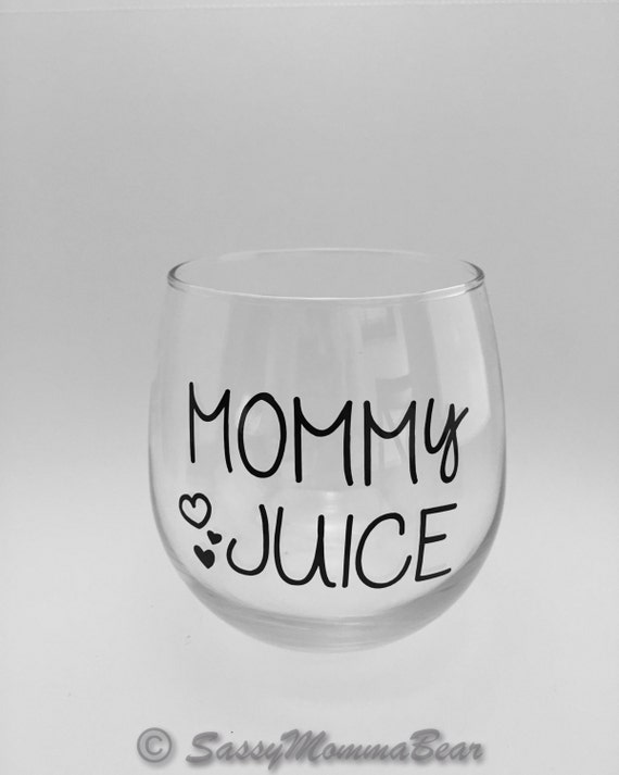 Funny Mom Wine Glass Mommy Juice Mommy Wine Glass Funny Etsy