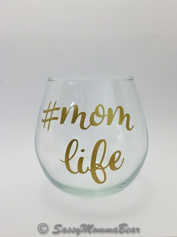 Funny Mom Wine Glass Mom Life Momlife Funny Wine Glass Etsy