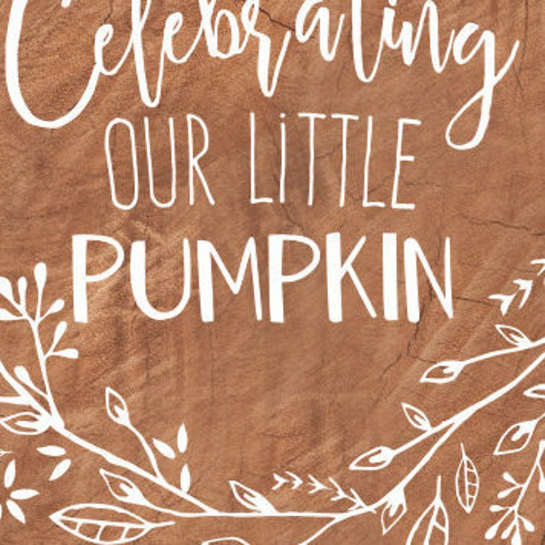 Celebrating Our Little Pumpkin 1st Birthday Welcome Sign INSTANT DOWNLOAD Printable Sign: 24x3024x36 Rustic Sign First Birthday Poster