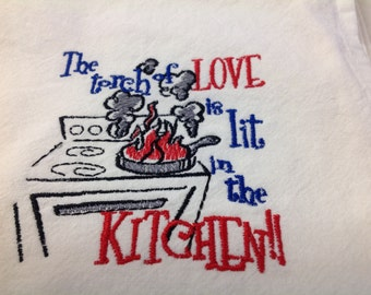 Torch of love is lit in the kitchen embroidered flour sack dish towel
