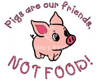 Pigs are our friends, not food! Vinyl decal 4x4
