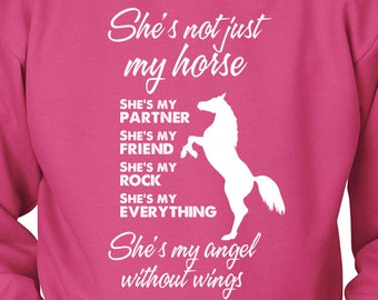 Horse Clothes / horse clothing / she's not just my horse sweatshirt / gift for horse lover / equestrian gift / horse love / horse crazy