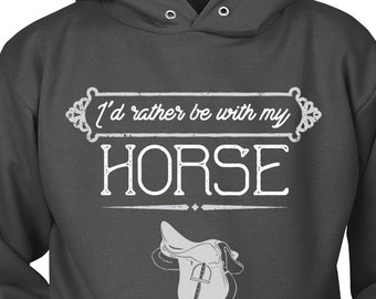 Horse Hoodie / Horse Clothing / Be With My Horse / gift for horse lover / equestrian gift / horse clothes / hoody / Horse Apparel / Sweater