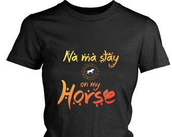 "Horse shirt tshirt / ""Nah Ima Stay on my Horse"" / funny equestrian clothing gifts / gifts for horse lovers / horse clothing / horse riding"
