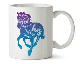 Horse Mug, Christian Mugs, Religious Mugs,  Be Strong in the Lord, Horse Lovers, Equestrian Gift, Christian Coffee Cup, Horse Gift