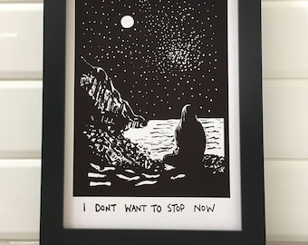 I Don't Want To Stop Now (On A Starry Night) - Black and White Print