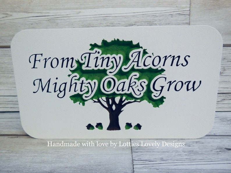 Tiny Acorns Mighty Oaks teacher quote plaque gift End of image 0