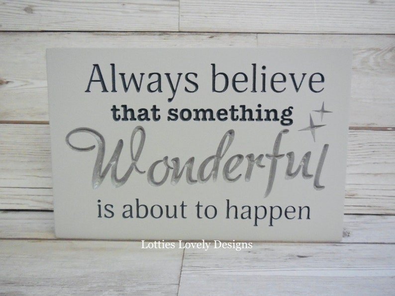 Always believe that something wonderful is about to happen image 0
