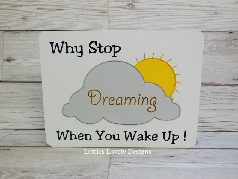 Why stop dreaming when you wake up quote plaque Clouds & sun image 0