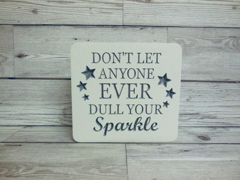 Don't let anyone dull your sparkle quote plaque Mothers image 0