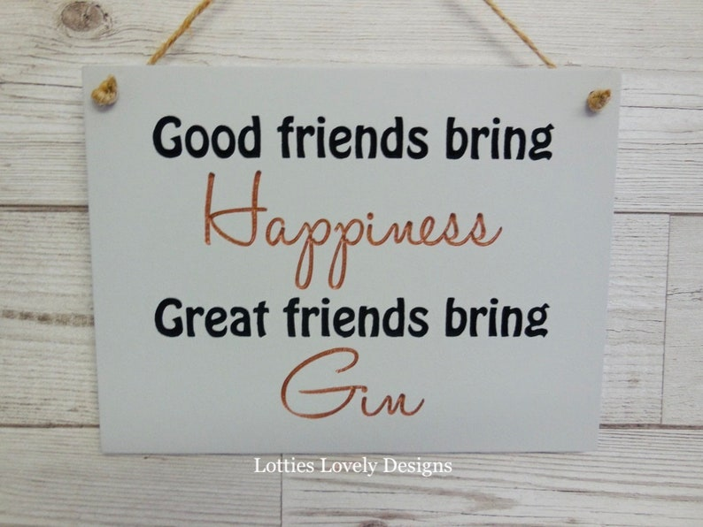 Good friends bring happiness great friends bring Gin / vodka image 0