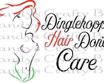 Digital file SVG Ariel Dinglehopper Hair Dont Care