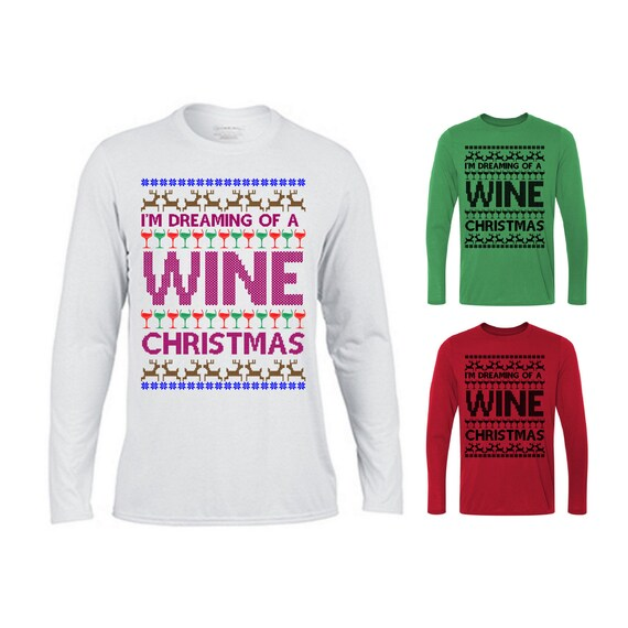 Wine Christmas Sweater.I M Dreaming Of A Wine Christmas Sweater Xmas Sweater Ugly Xmas Sweater Ugly Christmas Sweater Funny Christmas Sweater Christmas Sweater