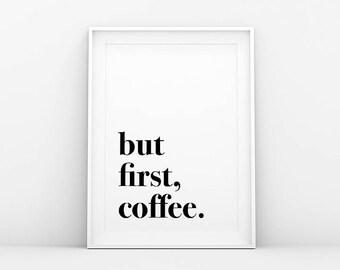 But First Coffee Print - Coffee Wall Art - Motivation Print - Affiche Scandinave - Minimalistic Wall Art - Digital Art - Scandinavian Poster
