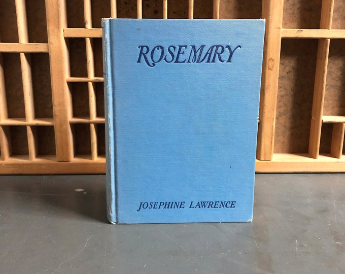 Rosemary by Josephine Lawrence Hardcover Book 1922