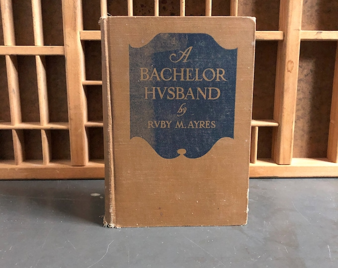 A Bachelor Husband by Ruby M. Ayers Hardcover Book 1920