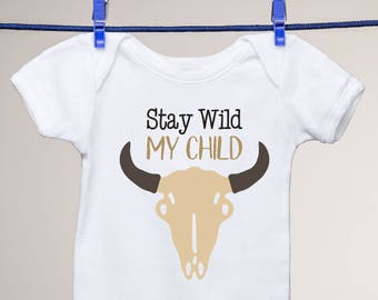 Stay Wild My Child Onesie