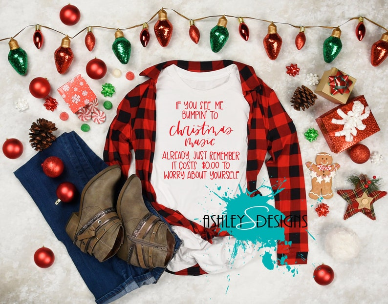 118051b8b5a79 If You See Me Bumpin' to Christmas Music Already Worry About Yourself,  Early Christmas Shirt, Funny Christmas Shirt, Christmas in November