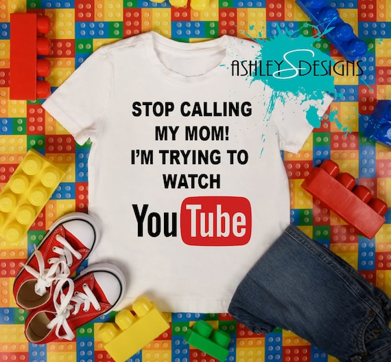 d4eaf62d Stop Calling My Mom I'm Trying to Watch YouTube Shirt | Etsy