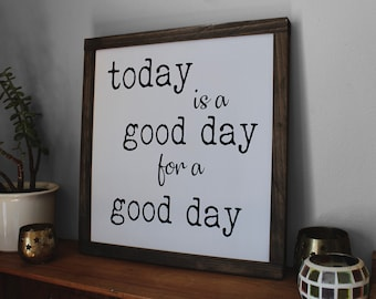 Today is a Good Day for A Good Day Framed Wood Sign, Inspirational Wall Art with Frame, Farmhouse Style Fixer Upper Framed Sign