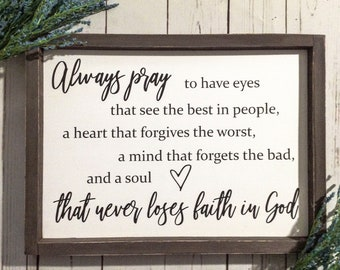 Always Pray To Have Eyes That See The Best Framed Wood Sign, Never Lose Faith In God Wall Decor, Faith Wall Decor, Scripture Wall Art