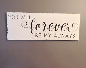 "Wood Love Quote Sign, You Will Forever Be My Always Sign, You Will Forever Be My Always, Bedroom Wall Decor, Romantic Wall Art, 12""x30"""