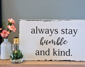 Inspirational, Rustic Decor, Housewarming Gift, Wood Sign, Wood Signs, Wooden Sign, Country Home Decor, Always Stay Humble,