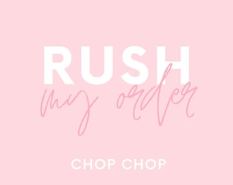 RUSH My Order - Expedited Processing Times