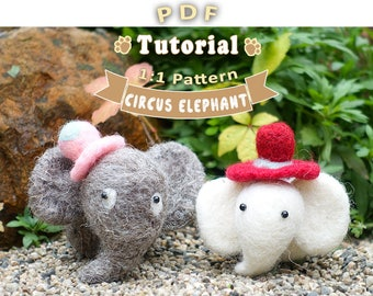 PDF - Circus Elephant Needle Felting Tutorial + Pattern