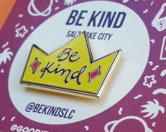 Valentines Be Kind Crown Enamel Pin -  Cute Enamel Pin - Lapel Pi by Goodies and Co