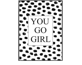 You go girl - girl quote