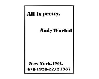 All is pretty - andy warhol print