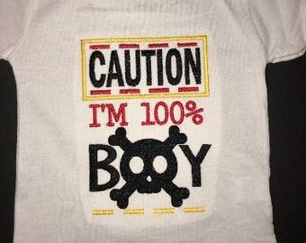 Caution I'm 100% Boy Embroidered Onesie or Tshirt Keepsake Personalized